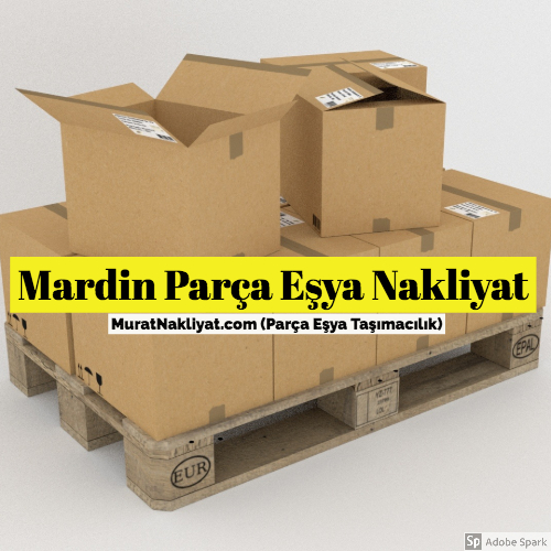 Mardin Parça Eşya Taşıma